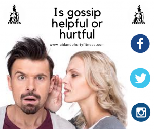 Is gossip helpful or hurtful